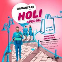 AAMANTRAN - Holi Special Lifestyle Exhibition at Mumbai - BookMyStall