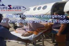 Get Fast and ICU Enabled Air Ambulance from Delhi