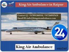 King Air Ambulance in Raipur-More Affordable