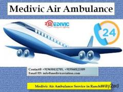 Medivic Air Ambulance Service in Ranchi-Pay Low Cost