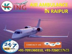 Take Full Advance Life Care Charter Air Ambulance Service in Raipur by King