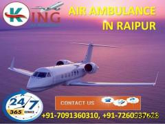 Avail Vital Emergency ICU Support Air Ambulance from Raipur by King