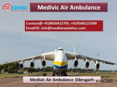 Medivic Air Ambulance Dibrugarh-Reach Destination without Wasting Time