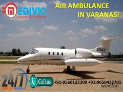 Pick Unimpeachable Air Ambulance Service in Varanasi by Medivic