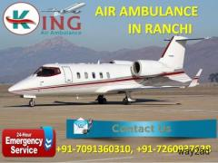 Get Incredible Patient Survival Air Ambulance from Ranchi by King