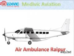 Get Air Ambulance in Raipur by Medivic Aviation