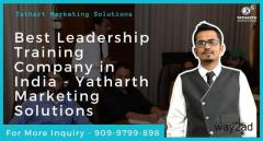 Best Leadership Training Company in India - Yatharth Marketing Solutions