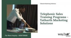 Telephonic Sales Training Programs - Yatharth Marketing Solutions