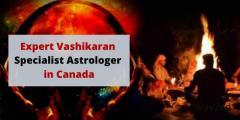 Vashikaran Specialist Astrologer in Canada  - Pandit K.K. Sharma